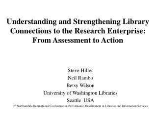 Steve Hiller Neil Rambo Betsy Wilson University of Washington Libraries Seattle  USA
