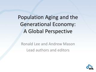 Population Aging and the Generational Economy:  A Global Perspective