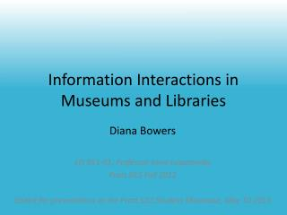 Information Interactions in Museums and Libraries