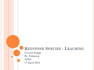 Keystone Species - Leaching