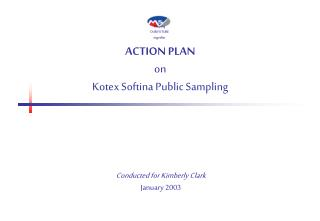ACTION PLAN on Kotex Softina Public Sampling