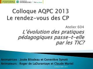 Colloque AQPC 2013 Le rendez-vous des CP