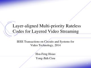 Layer-aligned Multi-priority  Rateless  Codes for Layered Video Streaming