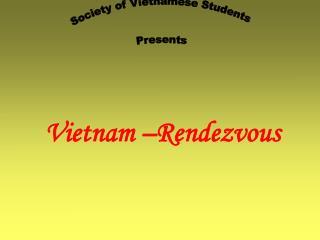 Society of Vietnamese Students Presents