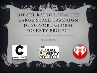 iHeart  radio launches large scale campaign to support global poverty project
