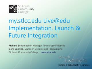 my.stlcc  Live@edu  Implementation, Launch & Future Integration