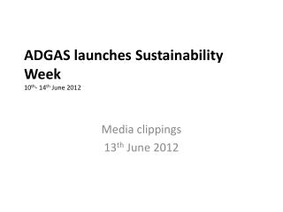 ADGAS  launches  Sustainability Week 10 th - 14 th  June 2012