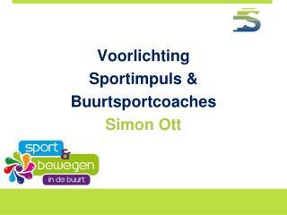 Voorlichting Sportimpuls & Buurtsportcoaches Simon Ott