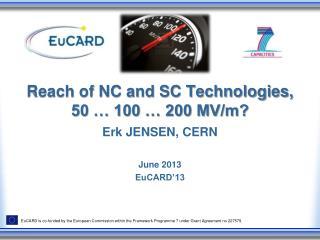 Reach of NC and SC Technologies, 50 … 100 … 200 MV/m?
