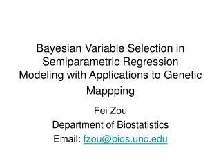 Fei Zou Department of Biostatistics Email:  fzou@bios.unc