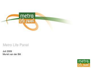 Metro Life Panel