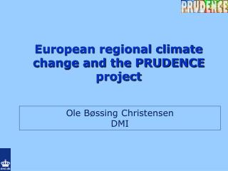 European regional climate change and the PRUDENCE project