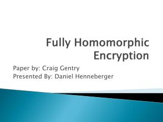 Fully  Homomorphic  Encryption