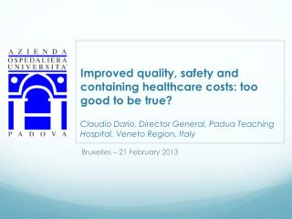 Improved quality ,  safety  and  containing healthcare costs :  too good  to be  true ?