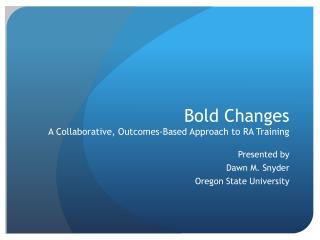 Bold Changes A Collaborative, Outcomes-Based Approach to RA Training