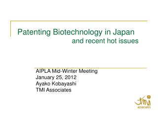 Patenting Biotechnology in Japan                             and recent hot issues