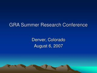 GRA Summer Research Conference