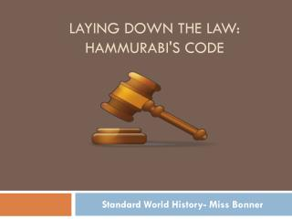 Laying Down the Law: Hammurabi's Code