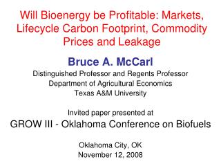Will Bioenergy be Profitable: Markets, Lifecycle Carbon Footprint, Commodity Prices and Leakage