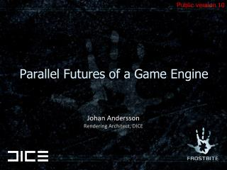 Parallel Futures of a Game Engine