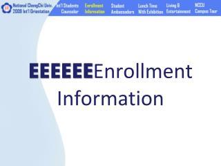 EEEEEE Enrollment I nformation