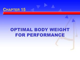 OPTIMAL BODY WEIGHT FOR PERFORMANCE