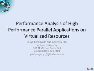 Performance Analysis  of  High Performance Parallel Applications  on  Virtualized Resources