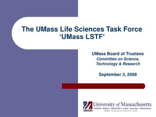 The UMass Life Sciences Task Force 'UMass LSTF'