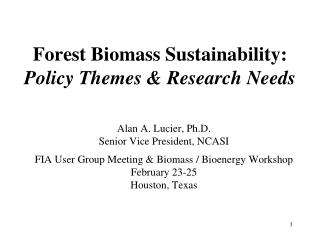 Forest Biomass Sustainability: Policy Themes & Research Needs