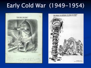 Early Cold War  (1949-1954)