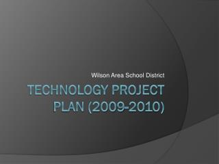 Technology Project Plan (2009-2010)