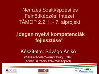 Készítette: Sóvágó Anikó (Kereskedelem–marketing, üzleti adminisztráció szakmacsoport)