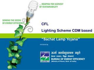 "CFL  Lighting Scheme CDM based  ""Bachat Lamp Yojana"""