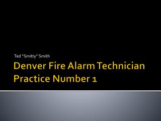 Denver Fire Alarm Technician Practice Number 1