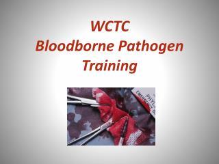 WCTC Bloodborne  Pathogen Training