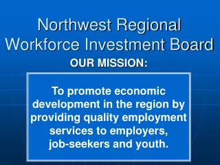 Northwest Regional Workforce Investment Board