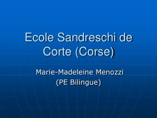 Ecole Sandreschi de Corte (Corse)