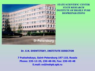 STATE SCIENTIFIC CENTER  STATE RESEARCH INSTITUTE OF HIGHLY PURE BIOPREPARATIONS