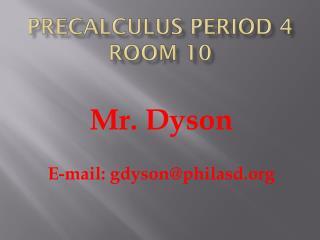 PreCalculus  Period 4 Room 10