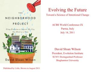 Evolving the Future Toward a Science of Intentional Change ACBS World Conference IX Parma, Italy