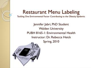Restaurant Menu Labeling Tackling One Environmental Factor Contributing to the Obesity Epidemic