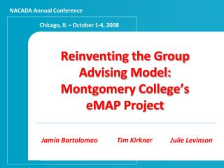 Reinventing the Group  Advising Model:   Montgomery College's  eMAP  Project