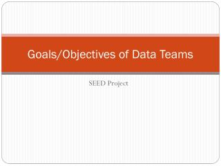 Goals/Objectives of Data Teams