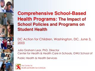 Comprehensive School-Based Health Programs:  The Impact of School Policies and Programs on Student Health