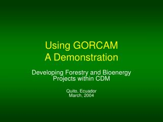 Using GORCAM A Demonstration