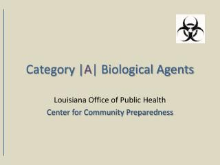 Category | A | Biological Agents
