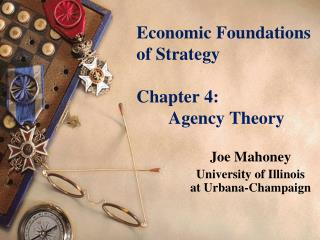 Economic Foundations of Strategy  Chapter 4:    Agency Theory