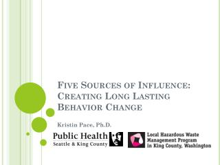 Five Sources of Influence:  Creating Long Lasting Behavior Change