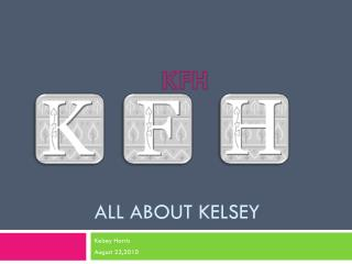 All about Kelsey