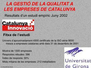 LA GESTIÓ DE LA QUALITAT A LES EMPRESES DE CATALUNYA
